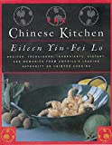 The Chinese Kitchen: Recipes, Techniques, Ingredients, History, And Memories From America's Leading Authority On Chinese Cooking