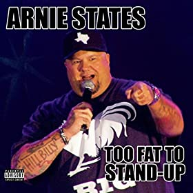 Com too fat to stand up explicit arnie states mp3 downloads