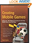 Creating Mobile Games: Using Java ME...