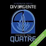 Divergente raconté par QUATRE | Veronica Roth