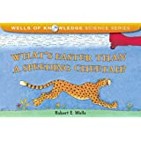 What's Faster Than a Speeding Cheetah? (Wells of Knowledge Science)