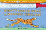What s Faster Than a Speeding Cheetah? (Wells of Knowledge Science (Paperback))
