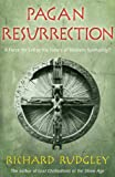 Pagan Resurrection: A Force for Evil or the Future of Western Spirituality? (0099281198) by Rudgley, Richard