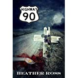 Highway 90 ~ Heather Ross