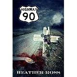 Highway 90 ~ Heather Ross