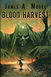 Blood Harvest (0983807108) by Moore, James A.