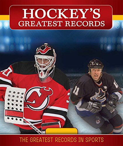 Hockey's Greatest Records (The Greatest Records in Sports)