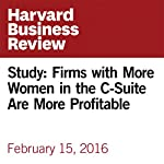 Study: Firms with More Women in the C-Suite Are More Profitable | Marcus Noland,Tyler Moran