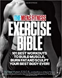 The Men's Fitness Exercise Bible: 101 Best Workouts to Build Muscle, Burn Fat, and Sculpt Your Best Body Ever!... (Paperback) - Common