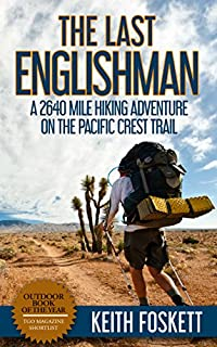 The Last Englishman: A Thru-hiking Adventure On The Pacific Crest Trail by Keith Foskett ebook deal