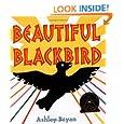Beautiful Blackbird (Coretta Scott King Illustrator Award Winner)