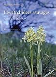 echange, troc Hervé Parmentelat - Les orchidées sauvages en Alsace, Lorraine et dans les Vosges
