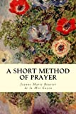 img - for A Short Method Of Prayer book / textbook / text book