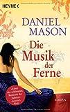 Die Musik der Ferne: Roman (3453406702) by Mason, Daniel