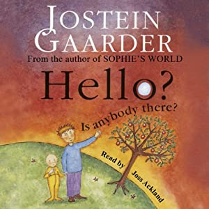 Hello? Is Anybody There? | [Jostein Gaarder]