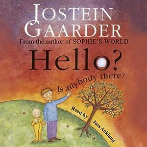 Hello? Is Anybody There? | [Jostein Gaarder]