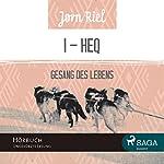 Gesang des Lebens 1: HEQ | Jørn Riel