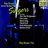 Ray Brown: Some Of My Best Friends Are ... Singers