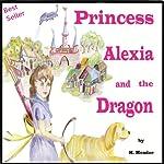 Princess Alexia and the Dragon   K. Meador