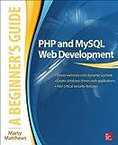 PHP and MySQL Web Development: A Beginner�fs Guide (Beginner's Guide)