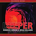 Deeper Audiobook by Roderick Gordon, Brian Williams Narrated by Steven Crossley