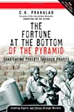 The Fortune at the Bottom of the Pyramid: Eradicating Poverty Through Profits (0131877291) by C.K. Prahalad