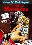 "Mardi Gras Massacre (Maria's ""B"" Movie Mayhem)"
