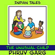 The Unusual Child Audiobook by Dhruv Garg Narrated by Claire Heffron
