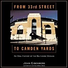 From 33rd Street to Camden Yards: An Oral History of the Baltimore Orioles (       UNABRIDGED) by John Eisenberg Narrated by Steve Coulter