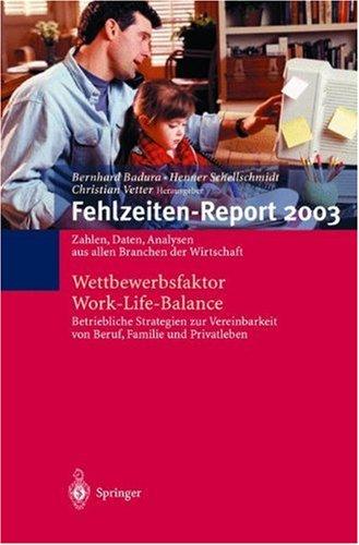 Fehlzeiten-Report 2003: Zahlen, Daten, Analysen aus allen Branchen der Wirtschaft. Wettbewerbsfaktor Work-Life-Balance (German Edition)