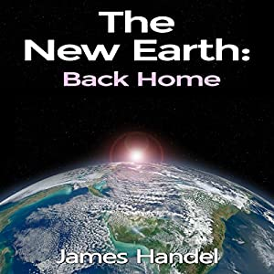 The New Earth: Back Home Audiobook