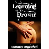 Learning to Drown ~ Sommer Marsden