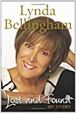 Lost and Found: My Story by Bellingham, Lynda (2010) Hardcover Lynda Bellingham