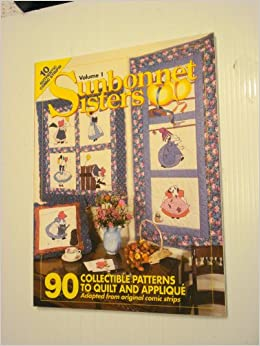 Sunbonnet sisters: 90 collectible patterns to quilt and