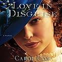 Love in Disguise Hörbuch von Carol Cox Gesprochen von: Jaimee Draper