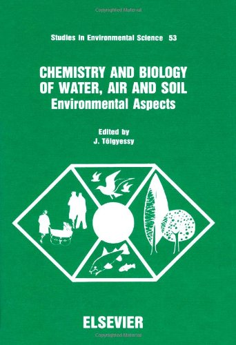 Chemistry and Biology of Water, Air and Soil: Environmental Aspects (Studies in Environmental Science)