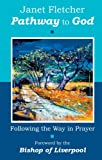 Pathway To God - Following the Way in Prayer (0281058180) by Fletcher, Janet