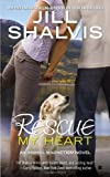 img - for Rescue My Heart (An Animal Magnetism Novel) book / textbook / text book