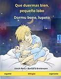 Que duermas bien, pequeño lobo - Dormu bone, lupeto  Libro infantil bilingüe (español - esperanto) (www childrens-books-bilingual com) (Spanish Edition)