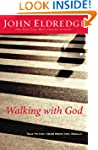 Walking with God: Talk to Him. Hear f...