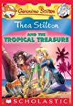 Thea Stilton and the Tropical Treasur...