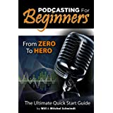 Podcasting For Beginners - From Zero To Hero
