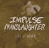 Live at Wfmu by Impulse Manslaughter (2004-07-20)