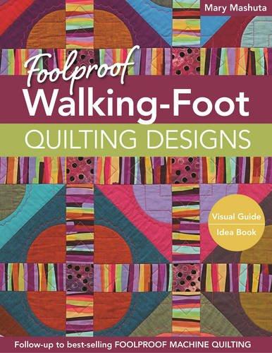 Foolproof Walking-Foot Quilting Designs: Visual Guide  Idea Book