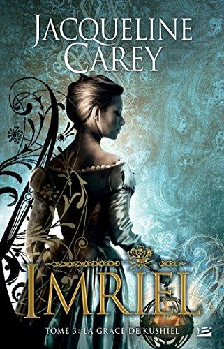 Couverture du livre La Grâce de Kushiel: Imriel, T3