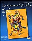 echange, troc Annie Sidro - Le carnaval de Nice et ses Fous : Paillassou, Polichinelle et Triboulet...