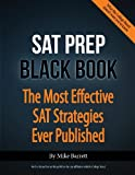 The SAT Prep Black Book: The Most Effective SAT Strategies Ever Published