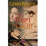 To Tempt A Knight (Brotherhood of the Scottish Templars Book 1) ~ Gerri Russell