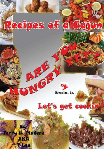 Recipes of a Cajun by Terry Lee Madere