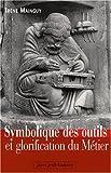 echange, troc Irène Mainguy - Symbolique des outils et glorification du métier